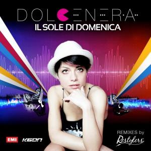 DOLCENERA VS. RESTYLERS - IL SOLE DI DOMENICA REMIXES
